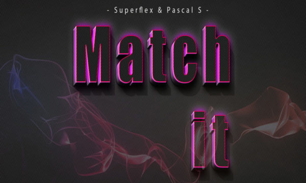 Pascal S & Superflex - Match It